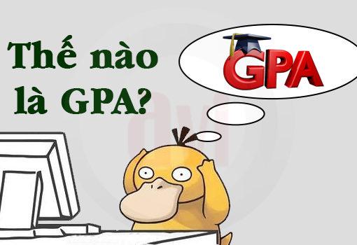 Điểm GPA là gì và tầm quan trọng của GPA trong du học